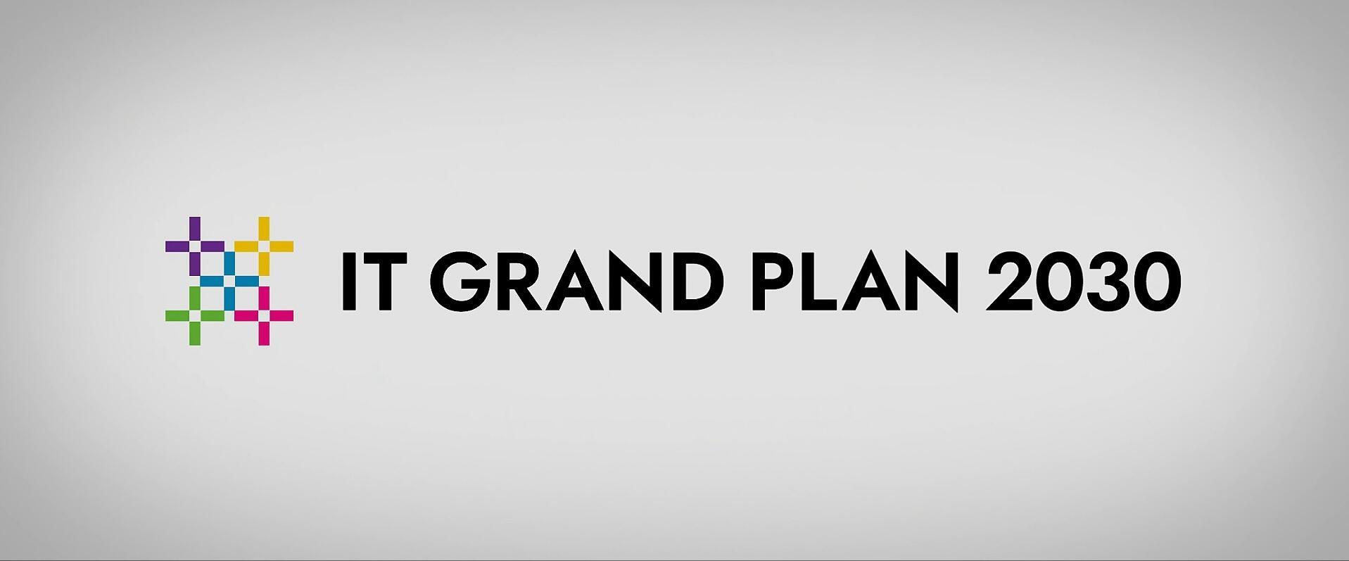 IT GRAND PLAN 2030